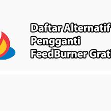 Alternatif FeedBurner Gratis Untuk Bagikan Artikel Blog