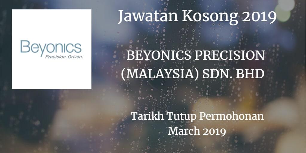 Jawatan Kosong BEYONICS PRECISION (MALAYSIA) SDN. BHD March 2019