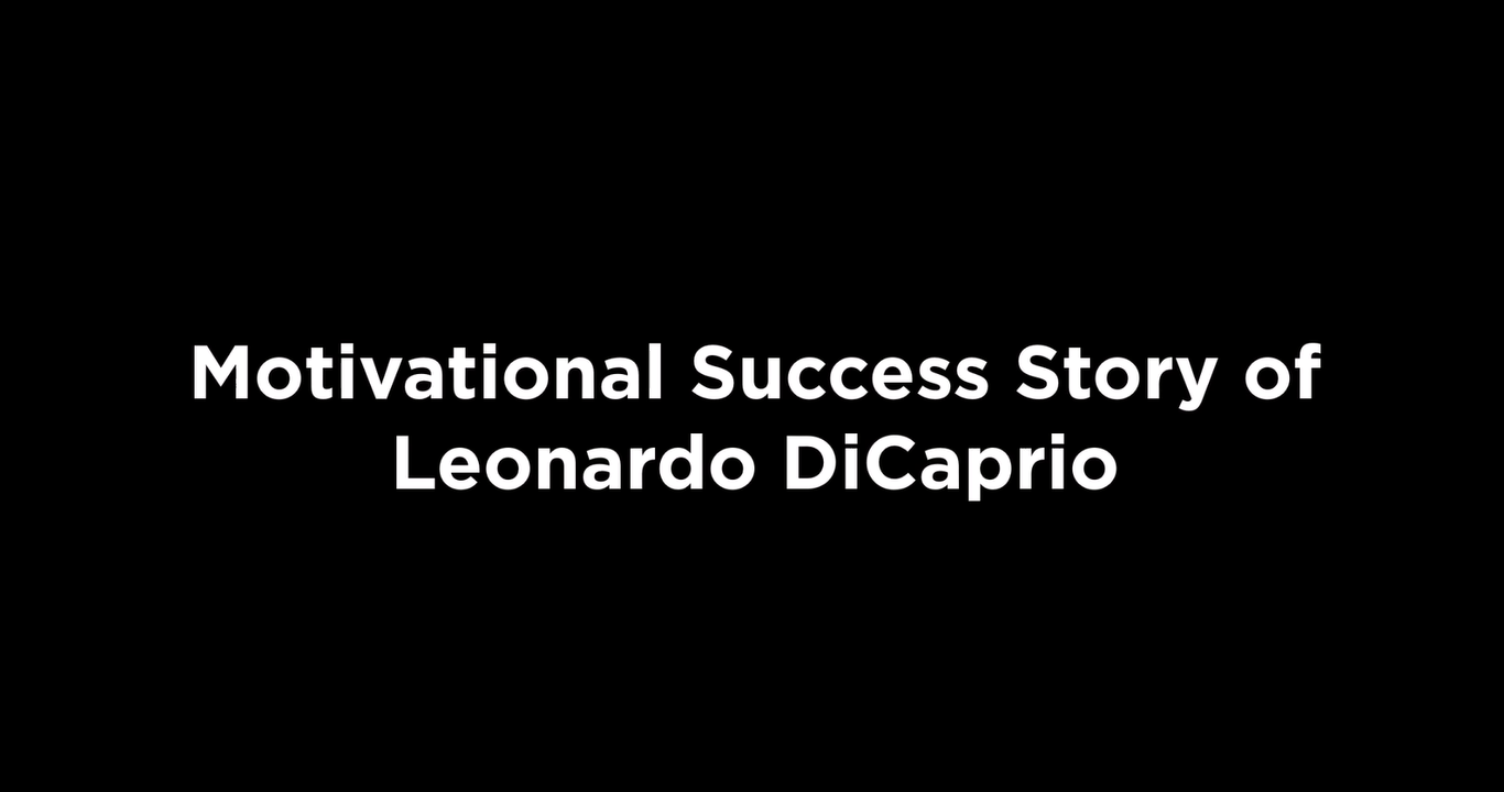 Motivational Success Story of Leonardo DiCaprio [video]