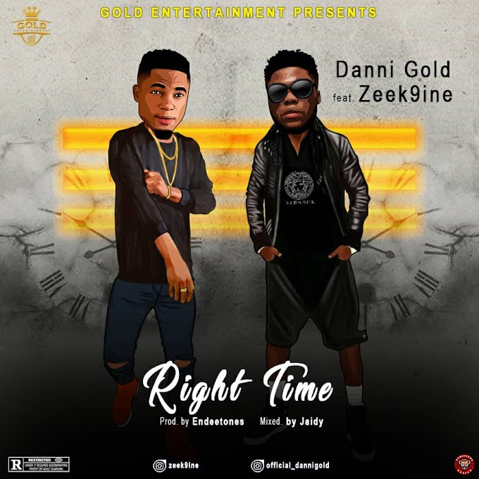 (Music) Right Time – Danni Gold x Zeek9ine