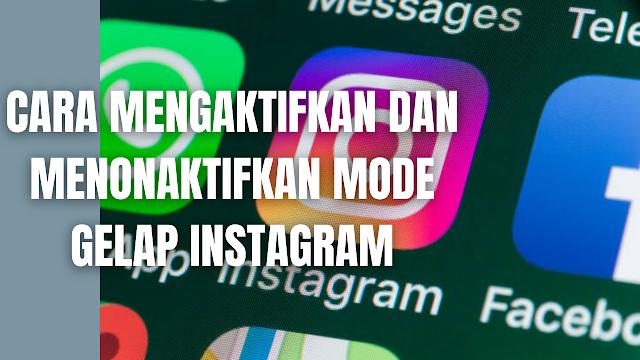 """Cara Mengaktifkan dan Menonaktifkan Mode Gelap Instagram Dengan Mudah Pada Android, Iphone, Dan Ipad Di dalam mengaktifkan dan menonaktifkan mode gelap pada instagram bisa dilakukan pada aplikasi instagram. Namun hal ini hanya berlaku untuk pengguna Android sedangkan pengguna Iphone bisa melakukannya dengan mengubahnya melalui setelah atau pengaturan perangkat iphone. Untuk bisa melakukannya silahkan ikuti cara-cara berikut.  Cara Mengaktifkan dan Menonaktifkan Mode Gelap Instagram Menggunakan Android Untuk mengaktifkan dan menonaktifkan mode gelap instagram menggunakan android, silahkan untuk mengikuti langkah-langkah berikut :  Ketuk """"Instagram User Profile atau Foto Profil"""" Anda di kanan bawah untuk membuka profil Anda. Ketuk """"Menu atau Garis Tiga"""" di kanan atas. Ketuk """"Settings atau Pengaturan"""", lalu ketuk """"Tema"""". Ketuk """"Gelap atau Terang"""".   Cara Mengaktifkan dan Menonaktifkan Mode Gelap Instagram Menggunakan Iphone dan Ipad Perlu diingat bahwa Mode gelap tidak bisa diaktifkan atau dinonaktifkan di aplikasi Instagram untuk iPhone dan hanya bisa disesuaikan di pengaturan perangkat iPhone dan ipad. Untuk mengaktifkan dan menonaktifkan mode gelap instagram menggunakan iphone dan ipad, silahkan untuk mengikuti langkah-langkah berikut :  Buka """"Pengaturan"""", lalu ketuk """"Tampilan & Kecerahan"""". Pilih """"Gelap"""" untuk menyalakan """"Mode Gelap"""". Pilih """"Terang"""" untuk menyalakan """"Mode Terang"""". NB : Untuk informasi lebih lanjut silahkan kunjungi """"help.instagram.com""""    Nah itu dia bagaimana cara untuk mengaktifkan dan menonaktifkan mode gelap messenger dengan mudah. Melalui bahasan di atas bisa diketahui cara-cara menonaktifkan dan mengaktifkan mode gelap messenger sesuai dengan perangkat yang sedang digunakan. Mungkin hanya itu yang bisa disampaikan di dalam artikel ini, mohon maaf bila terjadi kesalahan di dalam penulisan, dan terimakasih telah membaca artikel ini.""""God Bless and Protect Us"""""""