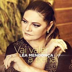 Baixar CD Gospel Vai Valer a Pena - Léa Mendonça