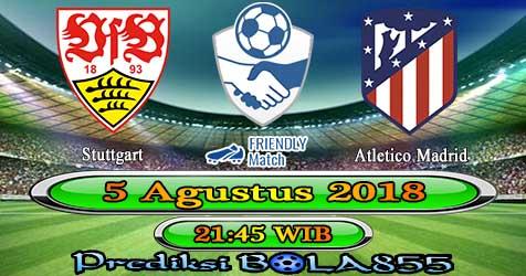 Prediksi Bola855 Stuttgart vs Atletico Madrid 5 Agustus 2018