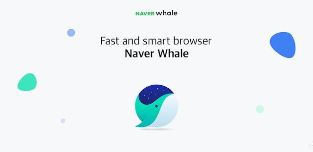 تحميل متصفح Naver Whale 1.5.4.2 - متصفح ويب أندرويد سهل وسريع وذكي