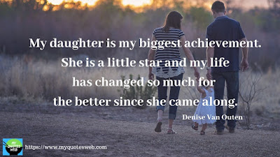 My Life Quotes - My Daughter is my biggest