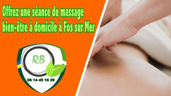 Offrez une séance de massage bien-être à domicile à Fos sur Mer;