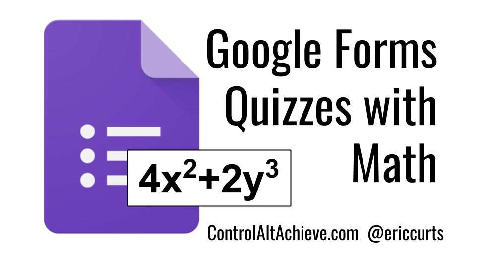 Control Alt Achieve: Making Google Forms Quizzes with Math (Free ...