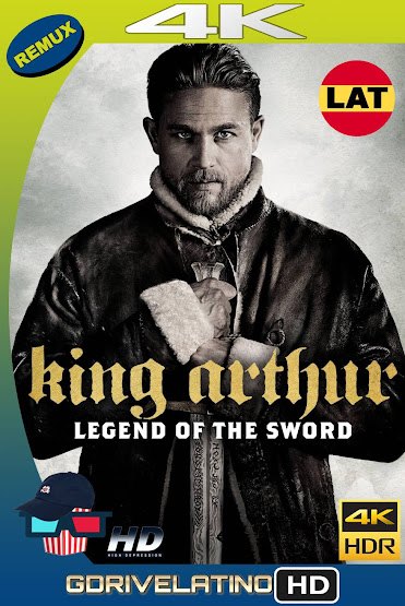 El Rey Arturo: La Leyenda de la Espada (2017) BDRemux 4K HDR Latino-Ingles MKV