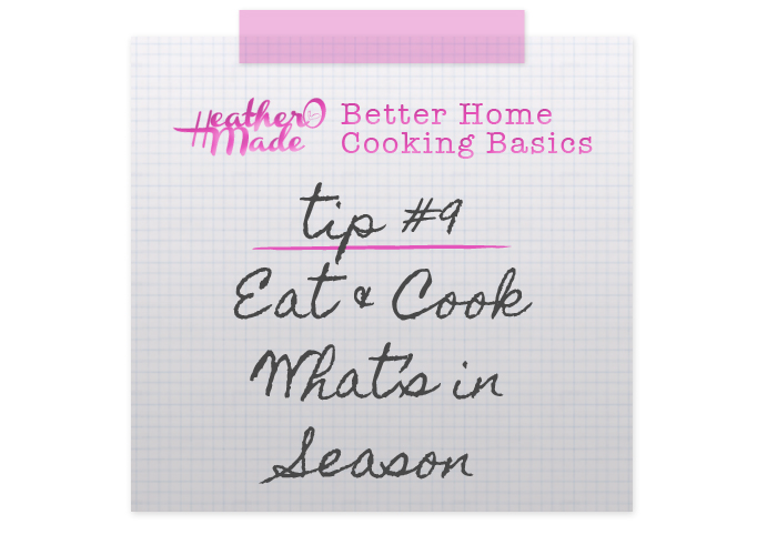 Better Home Cooking Basics: no. Eat and Cook What's in Season