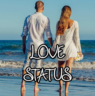 Love Status, Love Status For GF, Girlfriend Status, Best Love Status,Top Love Status;