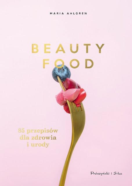 Beauty-Food-85-przepisow-dla-zdrowia-i-urody