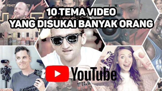 10 Jenis Tema Video Youtube Yang Disukai Banyak Orang