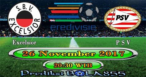 Prediksi Bola855 Excelsior SBV vs PSV Eindhoven 26 November 2017