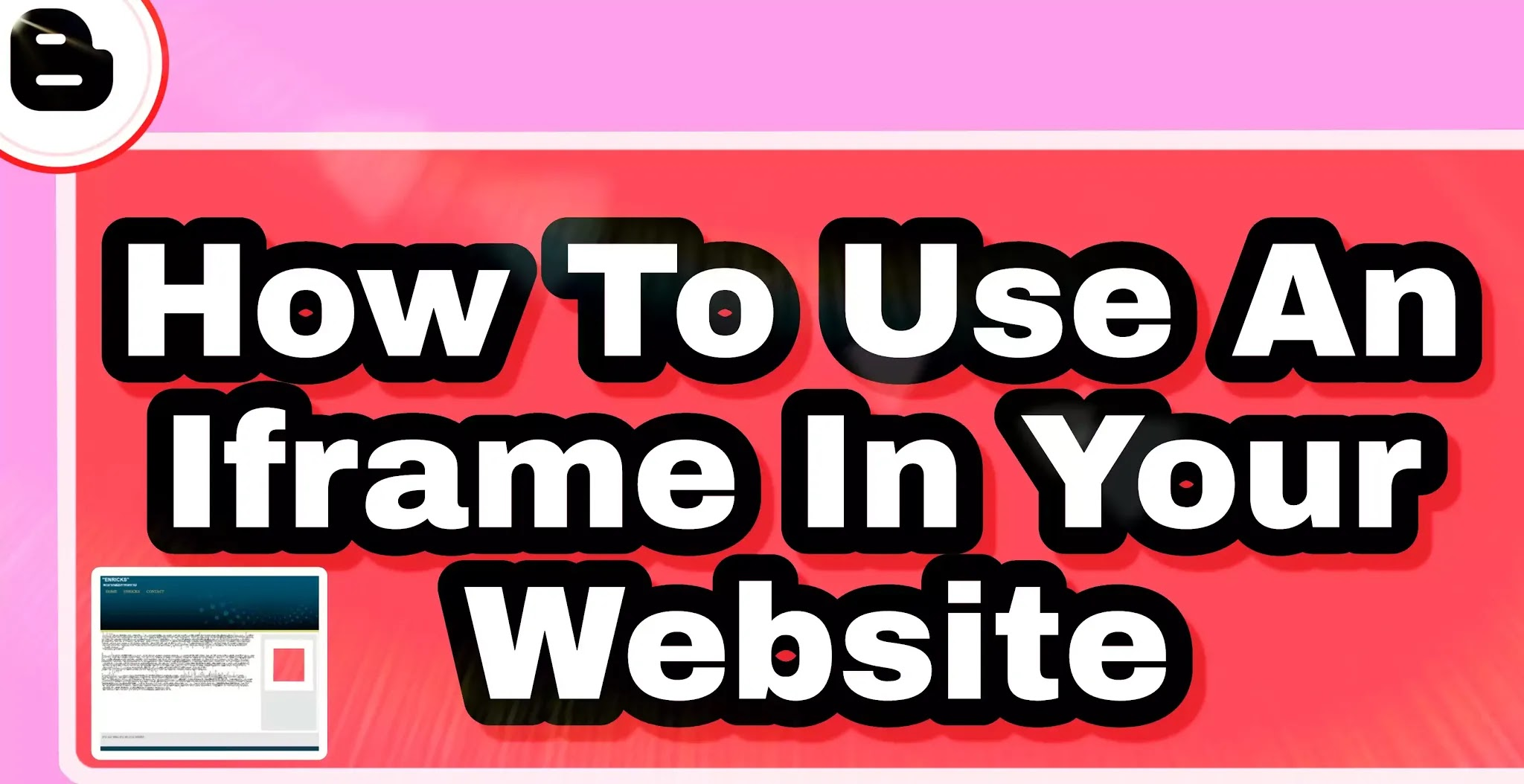 How To Use An Iframe In Your Blogger Website