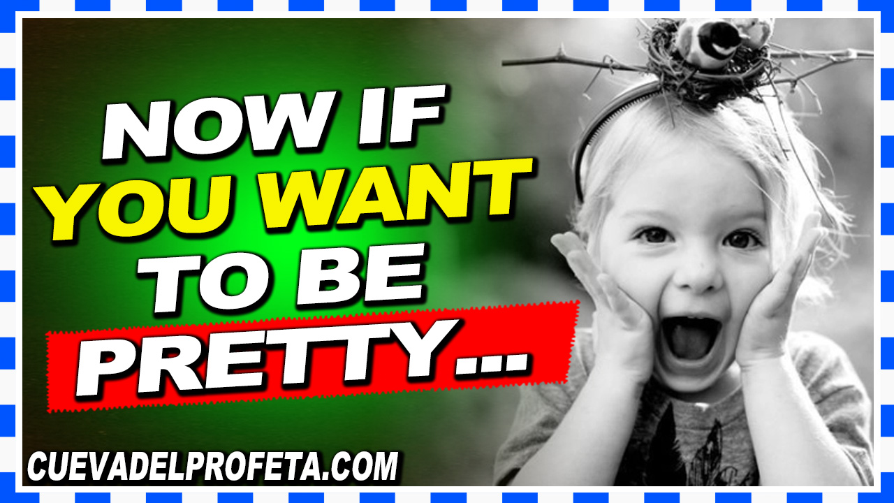 Now if you want to be pretty - William Marrion Branham