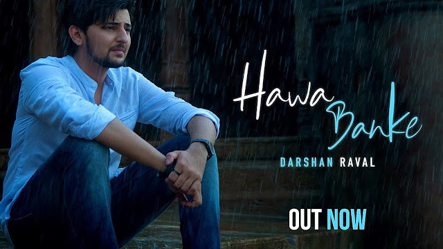 Hawa Banke Song Lyrics-English-Darshan Raval-Goldboy