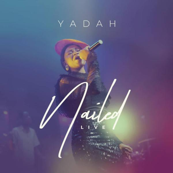 Audio +  Video: Yadah – Nailed (Live)