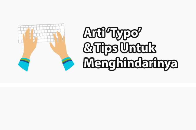 Memahami Apa Arti Typo dan Tips Menghindarinya