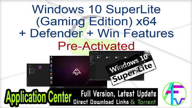 Windows 10 SuperLite (Gaming Edition) x64 + Defender + Win Features Pre-Activated