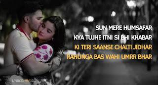 Sun mere humsafar  Official lyrics in English and hindi  (Humsafar song)|Varun dhawan&Alia bhat| Fire lyrics.