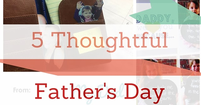 Five thoughtful father 39 s day gifts worth considering for Thoughtful gifts for dad from daughter