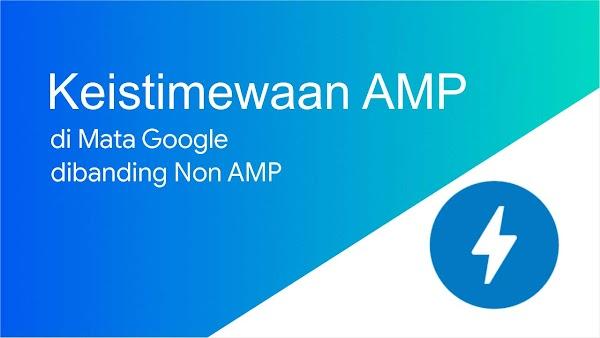 3 Keistimewaan Situs AMP di Mata Google dibanding Non AMP