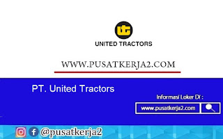 Loker Terbaru SMA SMK D3 S1 Juli 2020 PT United Tractors