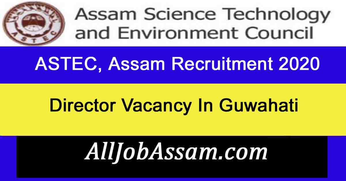 ASTEC, Assam Recruitment 2020