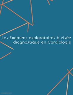 Les Examens exploratoires à visée diagnostique en Cardiologie
