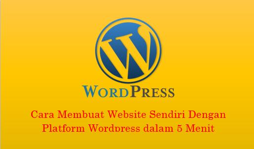 Cara Membuat Website Sendiri Dengan Platform Wordpress