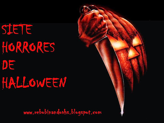 7 HORRORES PARA HALLOWEEN [ESPECIALES]