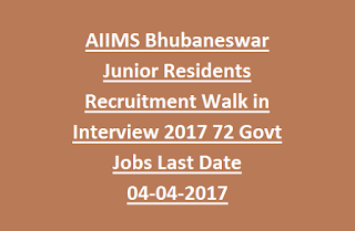 AIIMS Bhubaneswar Junior Residents Recruitment Walk in Interview 2017 72 Govt Jobs Last Date 04-04-2017