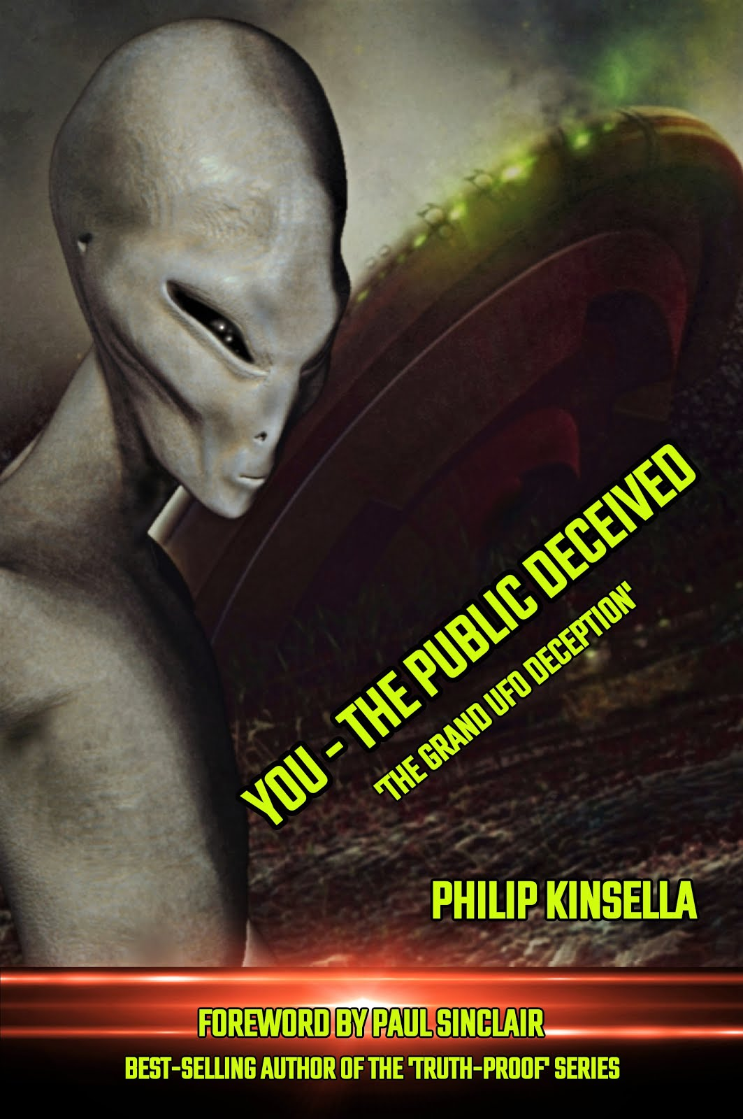 YOU - THE PUBLIC DECEIVED: 'The Grand UFO Deception'