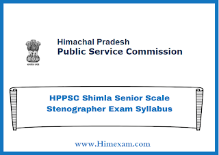 HPPSC Shimla Senior Scale Stenographer Exam Syllabus