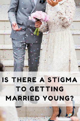 is there a stigma to getting married young?
