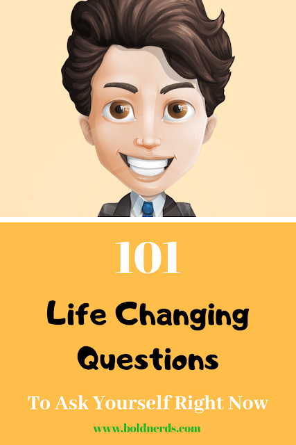 101 Life Changing Questions To Ask Yourself About Life