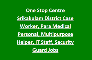 One Stop Centre Srikakulam District Case Worker, Para Medical Personal, Multipurpose Helper, IT Staff, Security Guard Jobs