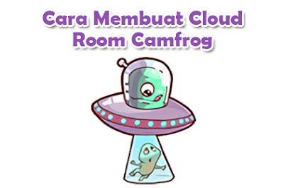 Cara Membuat Cloud Room Camfrog