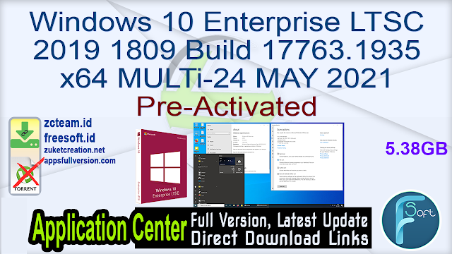 Windows 10 x64 Enterprise LTSC 2019 1809 Build 17763.1935 MULTi-24 MAY 2021 Pre-Activated_ ZcTeam.id