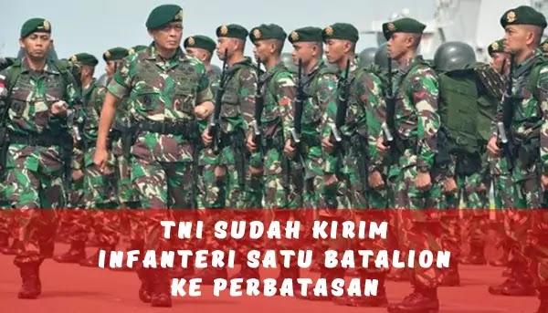 TNI Sudah Kirim Infanteri Satu Batalion ke Perbatasan Papua
