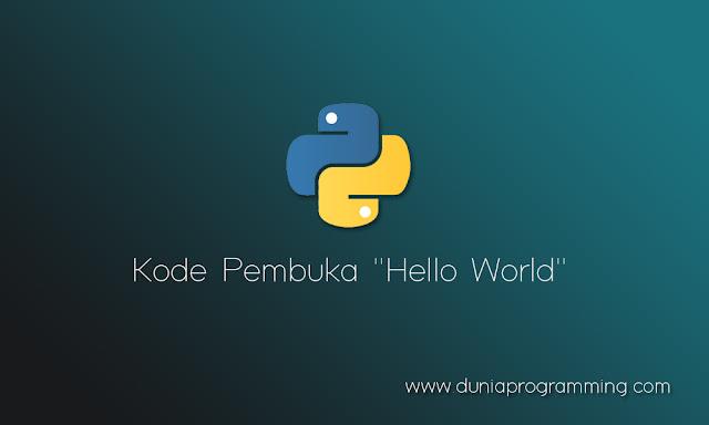 Kode Pembuka Hello World - Dunia Programming