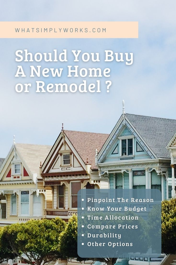 Should You Buy A New Home or Remodel The One You're In