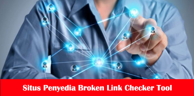 Situs Penyedia Broken Link Checker Tool