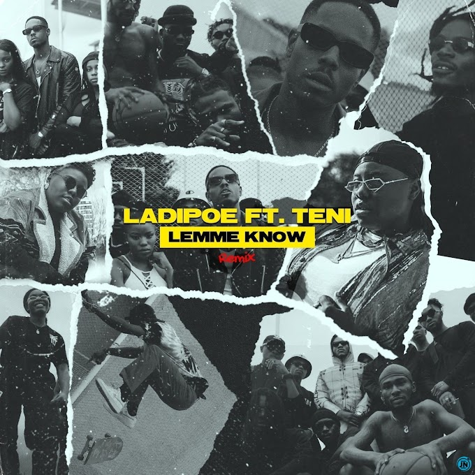 DOWNLOAD Mp3: Ladipoe - Lemme Know (Remix) Feat. Teni
