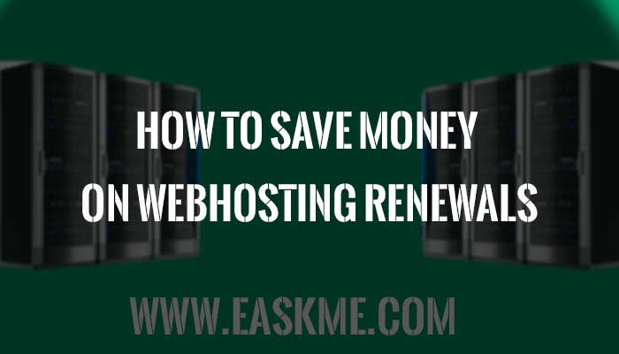 How to Save Money on WebHosting Renewals for WordPress Blogs: eAskme