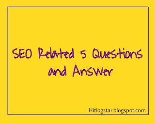 SEO Related 5 Best Questions and Answers In Hindi