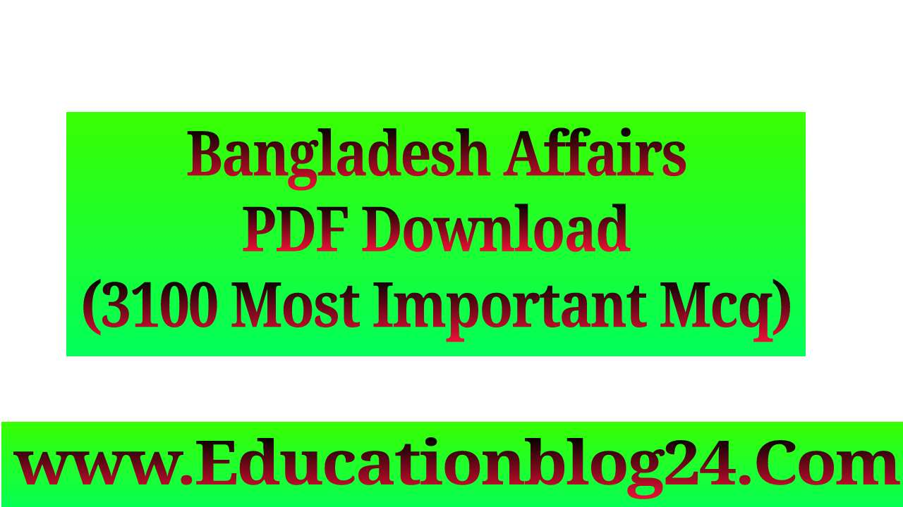 Bangladesh Affairs PDF Download (3100 Most Important Mcq) -বাংলাদেশ বিষয়াবলী pdf
