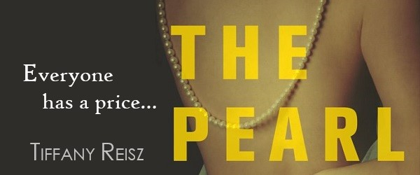 Everyone has a price… The Pearl by Tiffany Reisz.