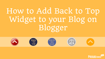 How to Add Back to Top Widget to your Blog on Blogger