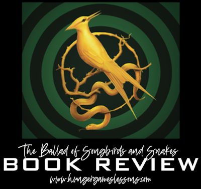 Book Review: The Ballad of Songbirds and Snakes www.hungergameslessons.com